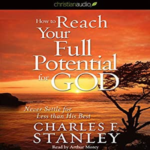 How to Reach Your Full Potential for God Audiobook