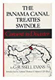 The Panama Canal Treaties Swindle, G. Russell Evans, 0930095006