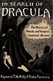In Search of Dracula: The History of Dracula and Vampires, Completely Revised