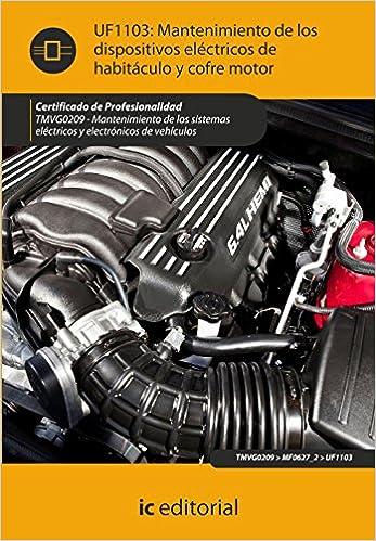Mantenimiento de los dispositivos eléctricos de habitáculo y cofre motor. tmvg0209 - mantenimiento de los sistemas eléctricos y electrónicos de vehículos: ...