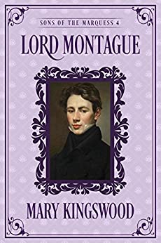 Lord Montague (Sons of the Marquess Book 4) by [Kingswood, Mary]