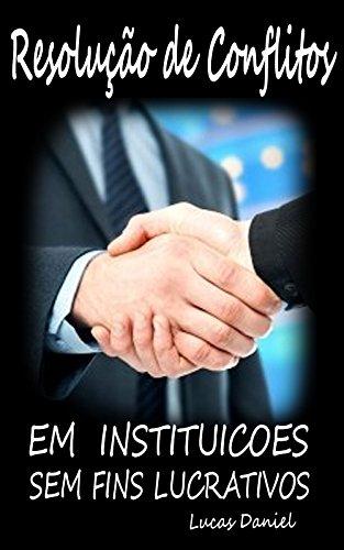 RESOLUÇÃO DE CONFLITOS EM INSTITUICOES SEM FINS LUCRATIVOS
