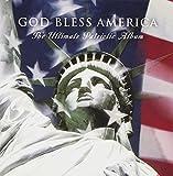 : God Bless America: The Ultimate Patriotic Album