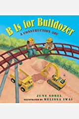 By June Sobel B Is for Bulldozer Board Book: A Construction ABC (Brdbk) Hardcover