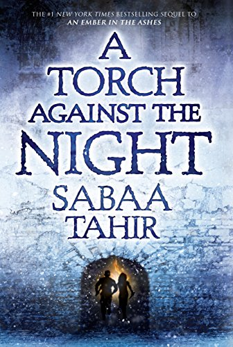 A Torch Against the Night (An Ember In The Ashes Book 2) by [Tahir, Sabaa]
