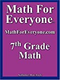 Math for Everyone 7th Grade Math, Nathaniel Rock, 1599800012