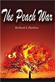 The Peach War, Richard J. Hankins, 059520984X