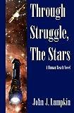 Through Struggle, the Stars (The Human Reach)