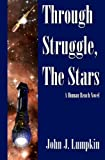 Through Struggle, the Stars, John Lumpkin, 1461195446