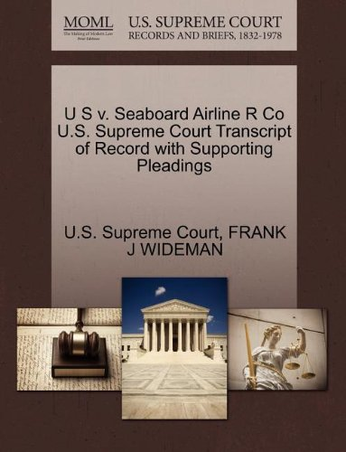 (U S v. Seaboard Airline R Co U.S. Supreme Court Transcript of Record with Supporting Pleadings)