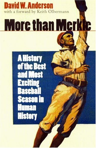 Read Online More than Merkle: A History of the Best and Most Exciting Baseball Season in Human History pdf epub