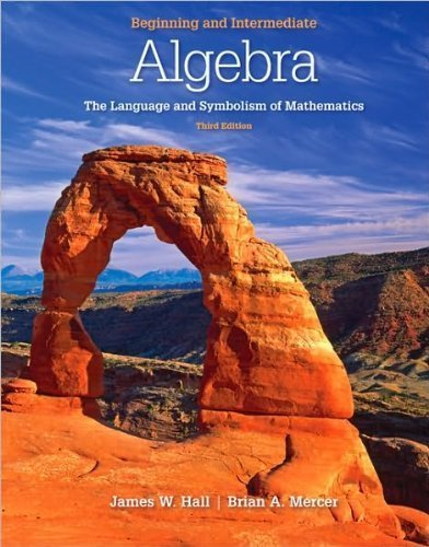 Beginning and Intermediate Algebra : The Language and Symbolism of Mathematics