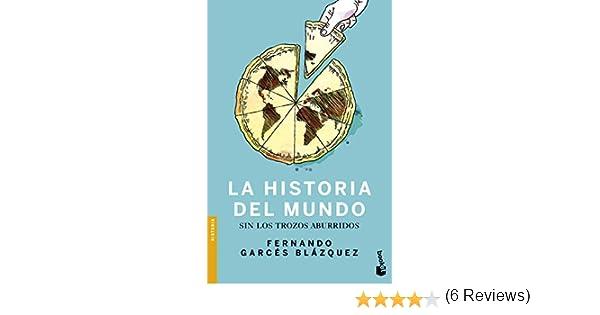 La historia del mundo sin los trozos aburridos: 7 Divulgación: Amazon.es: Garcés Blázquez, Fernando: Libros