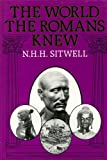 The World the Romans Knew, N. H. Sitwell, 0241113180