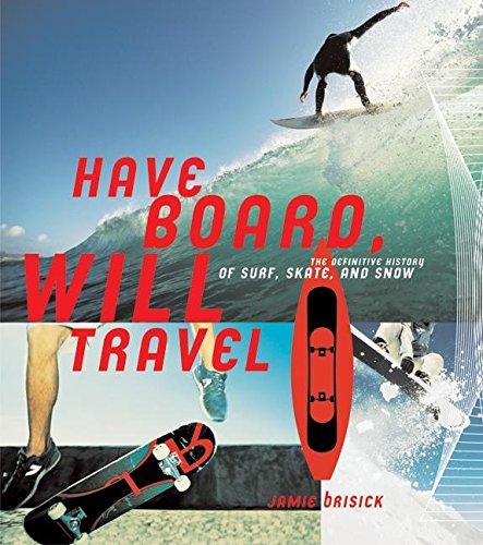Have Board Will Travel por Jamie Brisick
