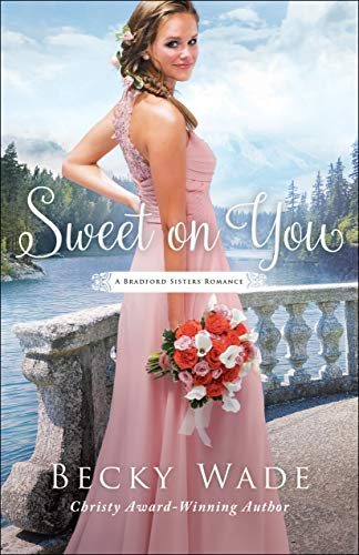 (Sweet on You (A Bradford Sisters Romance Book #3) )