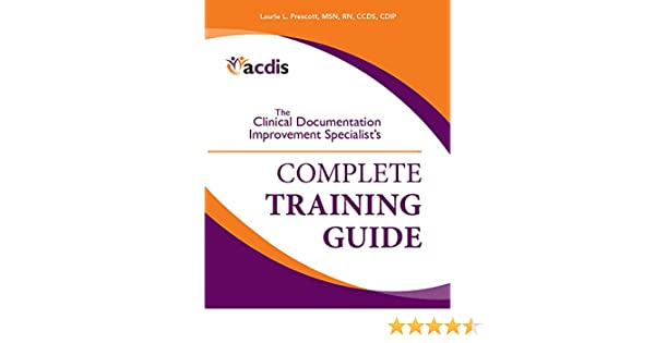 The Clinical Documentation Improvement Specialist\'\'s Complete ...