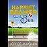 Harriet Beamer Takes the Bus (Harriet Beamer Series Book 1)