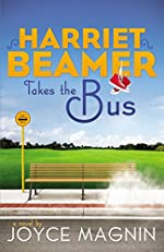 Harriet Beamer Takes the Bus (Harriet Beamer Series Book 1)