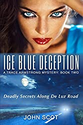 Ice Blue Deception: A Trace Armstrong Mystery (Trace Armstong Mysteries Book 2)