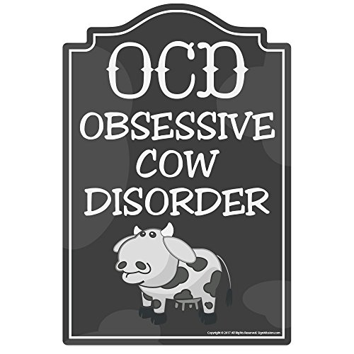 Obsessive Cow Disorder Novelty Sign | Indoor/Outdoor | Funny Home Décor for Garages, Living Rooms, Bedroom, Offices | SignMission Wall Gag Gift Sign Wall Plaque Decoration