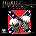 A History of the South, Volume 2: The Kingdom of Cotton Audiobook by Francis Butler Simkins Narrated by Charlton Griffin