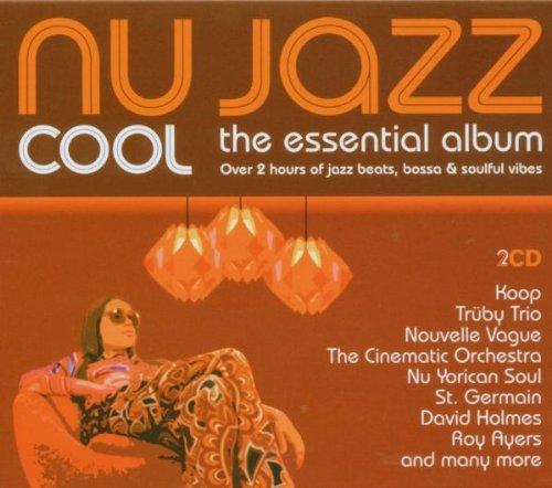 Nu Jazz Cool: Essential Album by Essentials