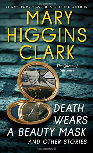 Death Wears a Beauty Mask and Other Stories [Mary Higgins Clark] (De Bolsillo)