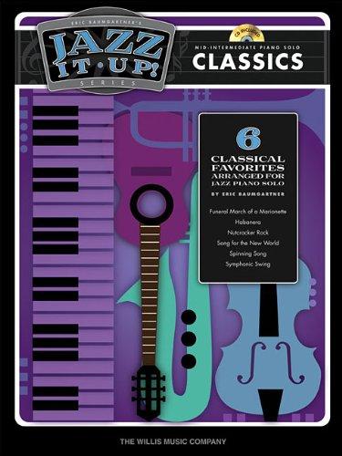 Eric Baumgartner's Jazz It Up! - Classics - Bk/CD: Mid-Intermediate Level PDF