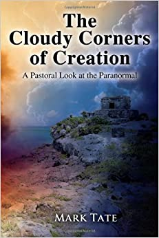 Book The Cloudy Corners of Creation: A Pastoral Look at the Paranormal