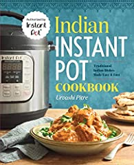 """THE ONLY AUTHORIZED INSTANT POT COOKBOOK FOR INDIAN COOKING AT HOME…. """"[Indian Instant Pot Cookbook] has been very popular and for good reason. Whether you're giving an Instant Pot or receiving one, this is the book for you.""""–Seira Wil..."""