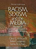 img - for Racism, Sexism, and the Media: The Rise of Class Communication in Multicultural America book / textbook / text book