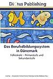 img - for Das Berufsdbildungssystem in D nemark: Folkeskole - Primarstufe und Sekundarstufe (German Edition) book / textbook / text book