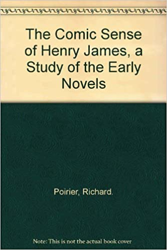 Book The Comic Sense of Henry James: A Study of the Early Novels