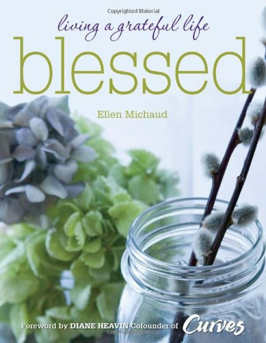 Blessed: Living a Grateful Life - Ellen Michaud