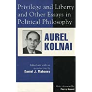 Privilege and Liberty and Other Essays in Political Philosophy: Applications in Political Theory (Applications of Political Theory Book 69)