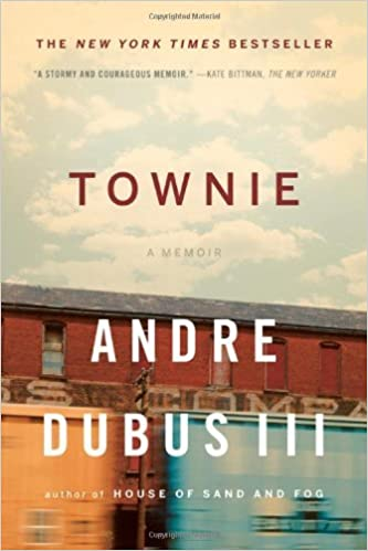 Townie A Memoir by Dubus III, Andre [W. W. Norton,2012] (Paperback) Reprint Edition