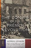 The Coming of the French Revolution (Princeton Classics)