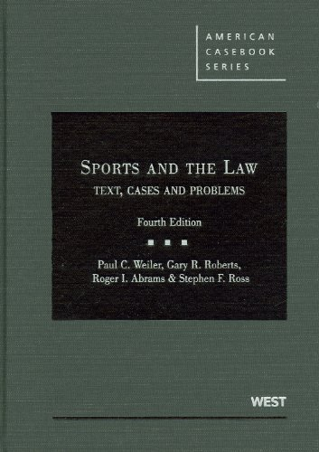 Sports and the Law: Text, Cases and Problems (American Casebook Series)