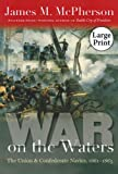 War on the Waters, James M. McPherson, 0807838152