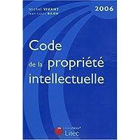 Code de la propriété intellectuelle : Edition 2006 (ancienne édition)