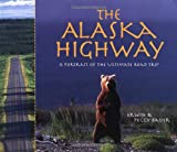 The Alaska Highway, Erwin A. Bauer and Peggy Bauer, 1570612854