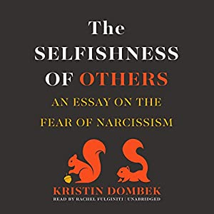 The Selfishness of Others Audiobook