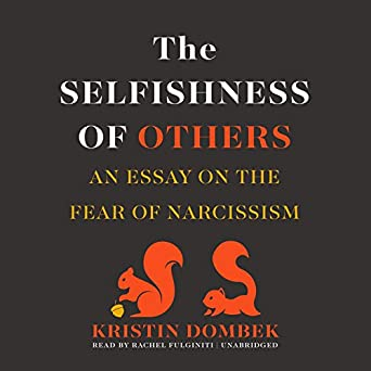 Amazoncom The Selfishness Of Others An Essay On The Fear Of  The Selfishness Of Others An Essay On The Fear Of Narcissism General Essay Topics In English also Good Thesis Statements For Essays  Essay On Health Care Reform