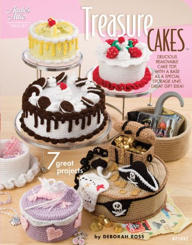 Treasure Cakes 7 Great Projects Annies Attic Crochet Deborah