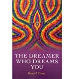 img - for [ [ [ The Dreamer Who Dreams You [ THE DREAMER WHO DREAMS YOU ] By Stone, Daniel ( Author )Mar-16-2012 Paperback book / textbook / text book