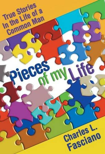 Download Pieces of My Life: True Stories In the Life of a Common Man pdf
