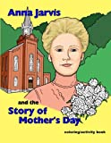 Anna Jarvis and the Story of Mother's Day