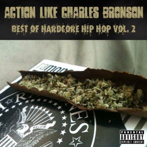Action Like Charles Bronson: Best of Hardcore Hip Hop Vol. 2 [Explicit]