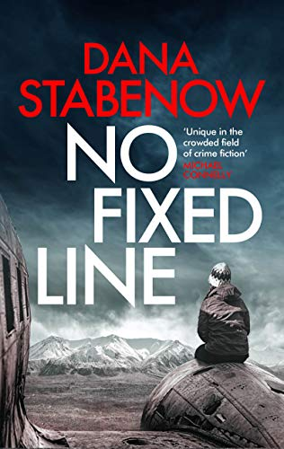 No Fixed Line (Kate Shugak Book 22) by [Stabenow, Dana]